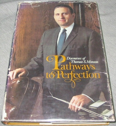 PATHWAYS TO PERFECTION - Signed by Author Thomas S. Monson., Monson, Thomas S.