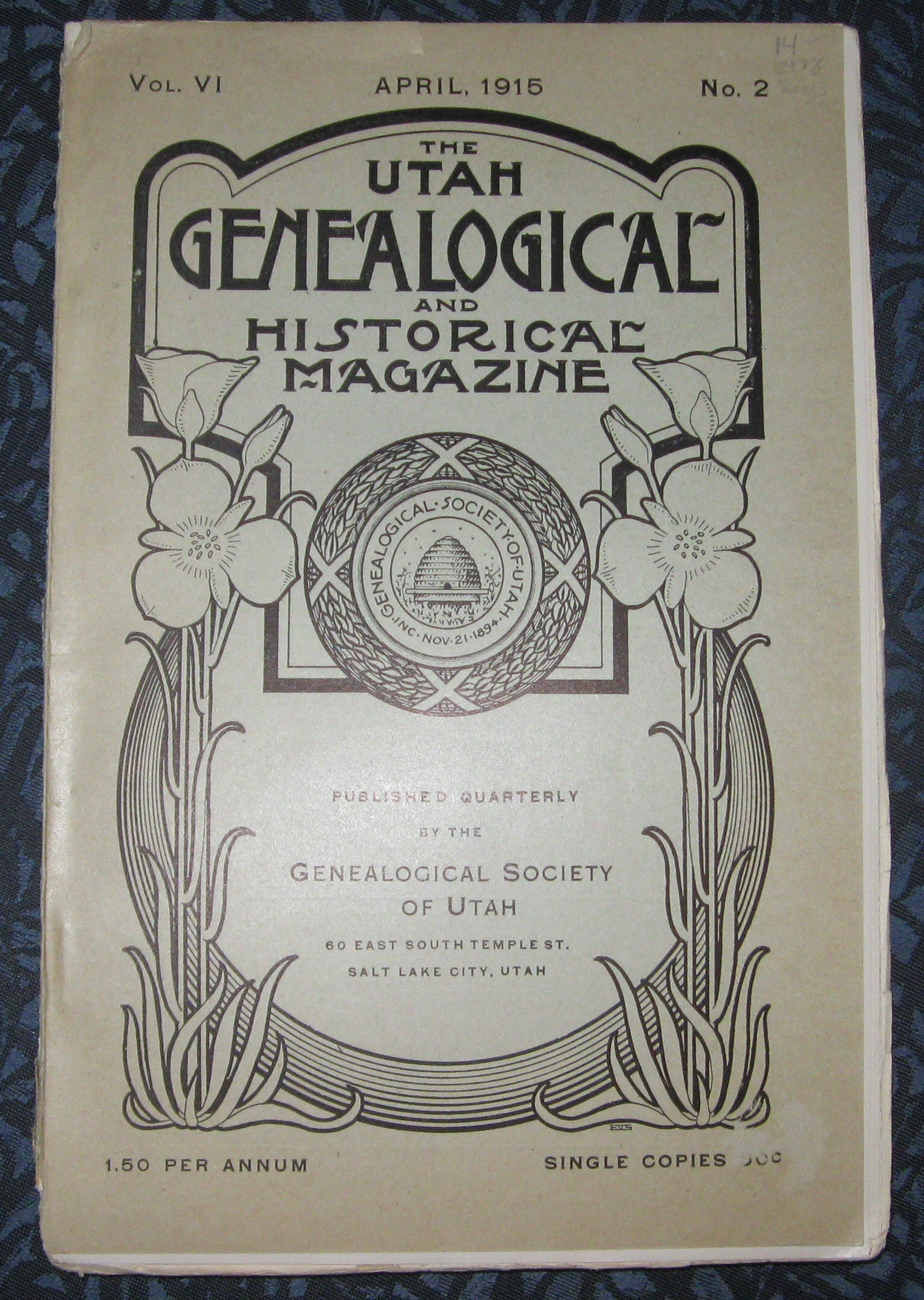 The Utah Genealogical and Historical Magazine Vol. VI April, 1915 No. 2 -, Genealogical Society Of Utah.