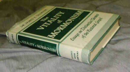 THE VITALITY OF MORMONISM;  Brief Essays on Distinctive Doctrines of the Church of Jesus Christ of Latter-Day Saints