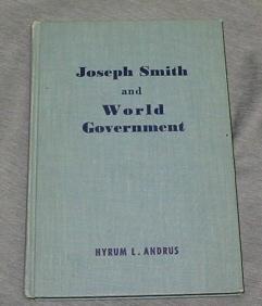 Joseph Smith and World Government, Andrus, Hyrum L.