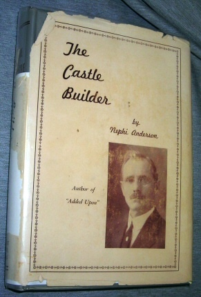 THE CASTLE BUILDER:  A Missionary Story of the Northland, Anderson, Nephi