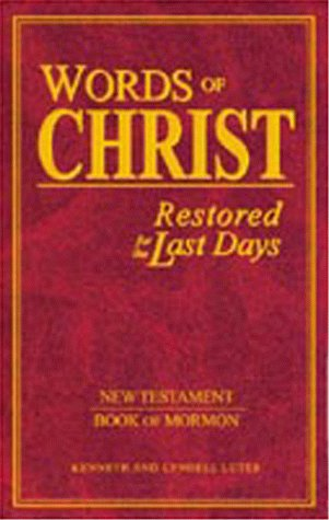 WORDS OF CHRIST RESTORED FOR THE LAST DAYS, Lutes, Lyndell And Lutes, Kenneth