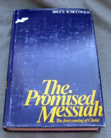 THE PROMISED MESSIAH -  The First Coming of Christ, McConkie, Bruce R.