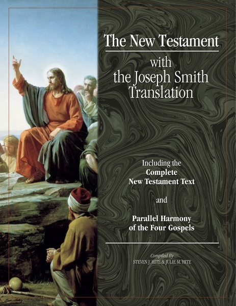 The New Testament with the Joseph Smith Translation, Hite, Steven J. and Hite, Julie M.