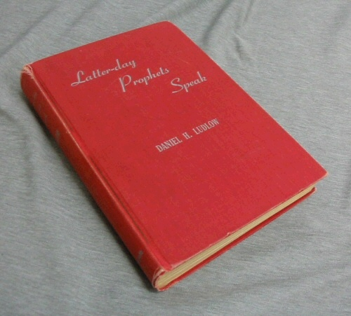LATTER-DAY PROPHETS SPEAK, Ludlow, Daniel H.