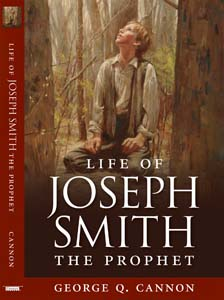 LIFE OF JOSEPH SMITH THE PROPHET, Cannon, George Q.