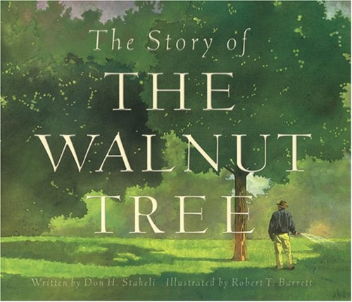 THE STORY OF THE WALNUT TREE, Staheli, Don H. & Robert T. Barrett; Staheli, Don & Robert Barrett