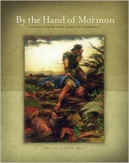 By the Hand of Mormon -  Scenes from the Land of Promise, Rane, Walter