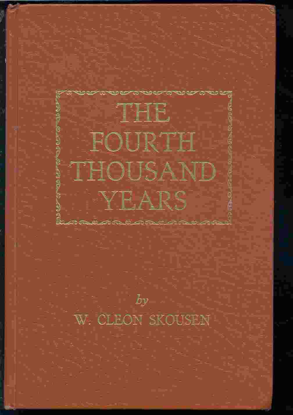 The Fourth Thousand Years - From David To Christ From David to Christ, Skousen, W. Cleon