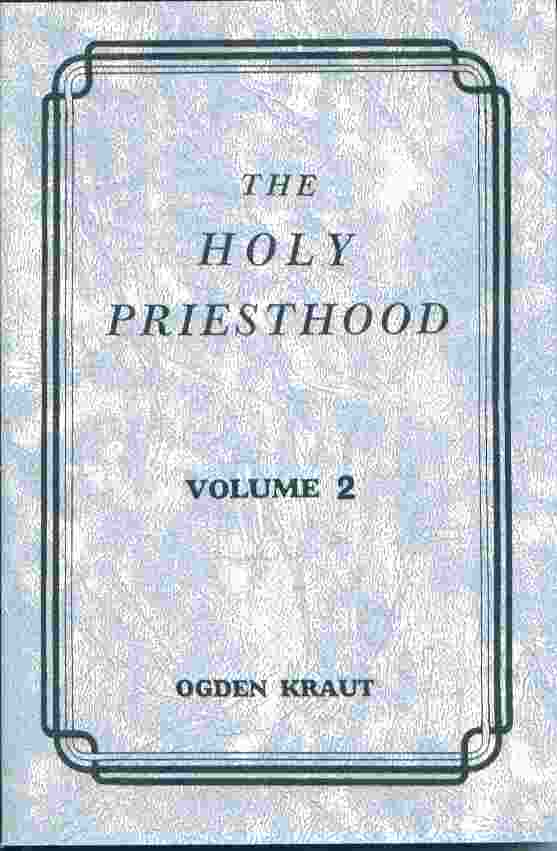 THE HOLY PRIESTHOOD VOLUME 2 -, Kraut, Ogden