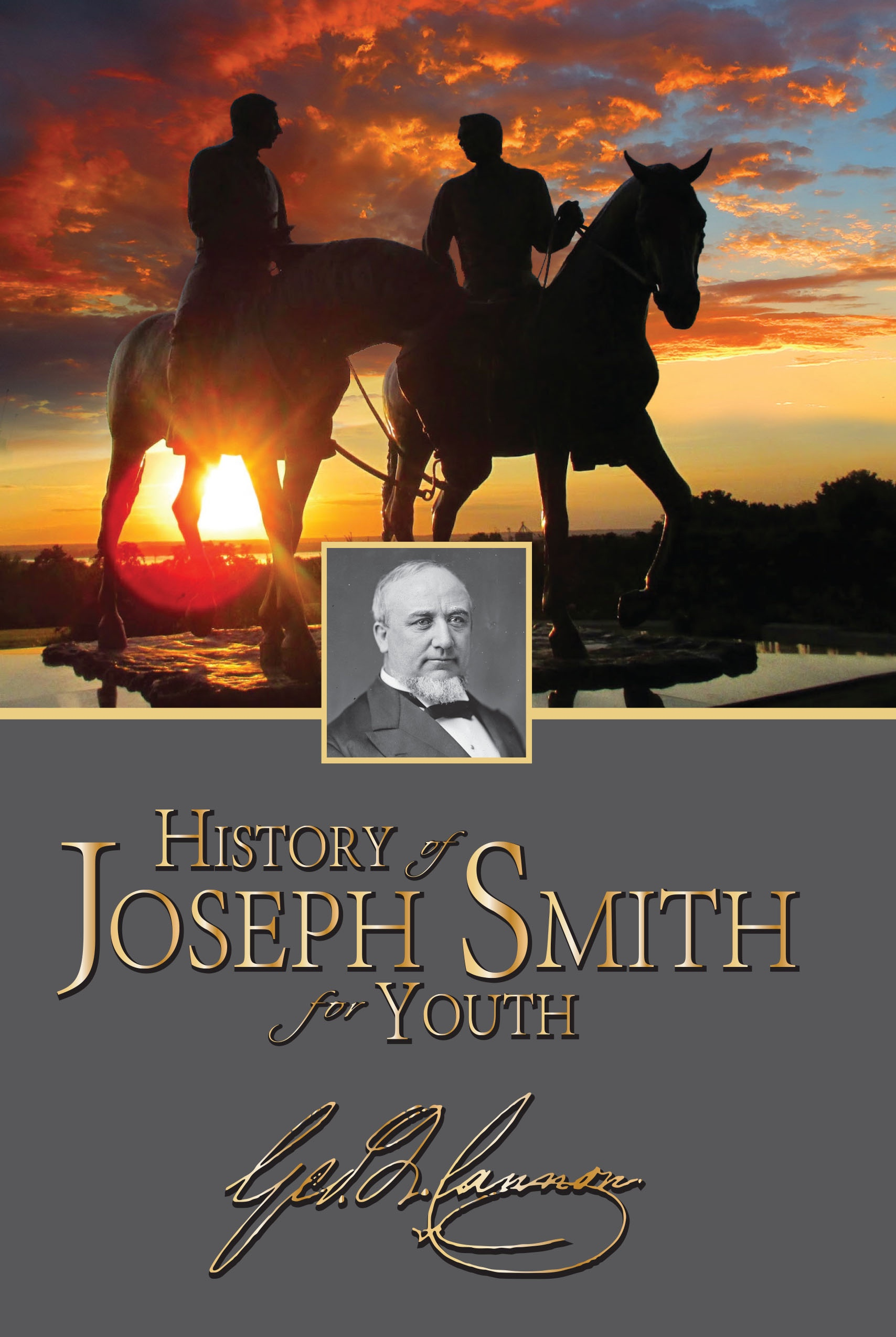 The Latter-day Prophet : History of Joseph Smith Written for Young People, Cannon, George Q