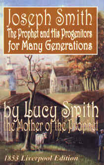 Joseph Smith - the Prophet and His Progenitors for Many Generations by Lucy Smith, Smith, Lucy