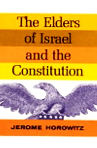 THE ELDERS OF ISRAEL AND THE CONSTITUTION, Horowitz, Jerome