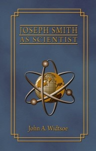 Joseph Smith As Scientist; A Contribution to Modern Philosophy, Widstoe, John A