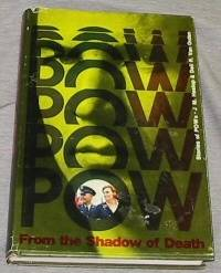 From the Shadow of Death - STORIES OF POW'S, Heslop, J. M. and Dell R. Van Orden