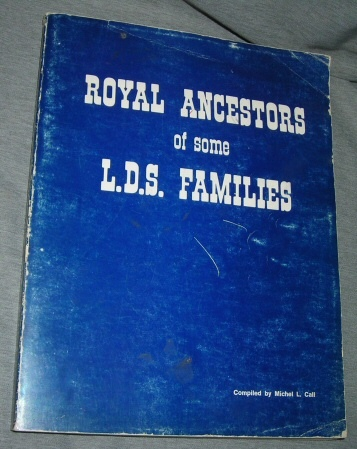 ROYAL ANCESTORS OF SOME L.D.S. FAMILIES, Call, Michael L.