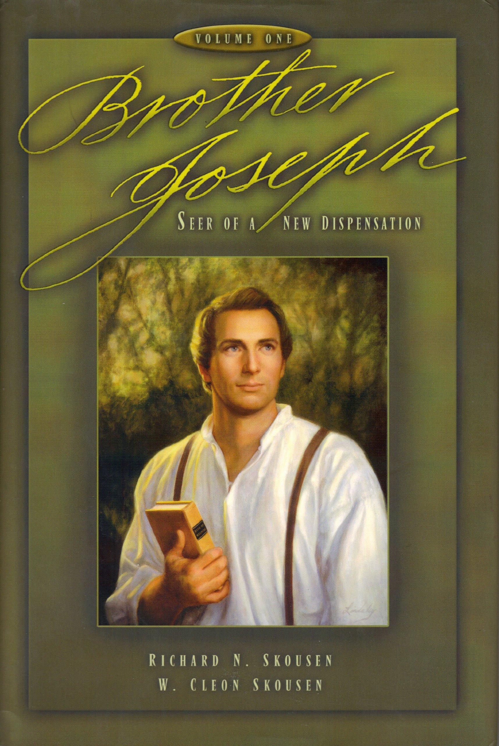 Brother Joseph - Seer of a New Dispensation - Vol. 1, Skousen, Richard N. & W. Cleon Skousen