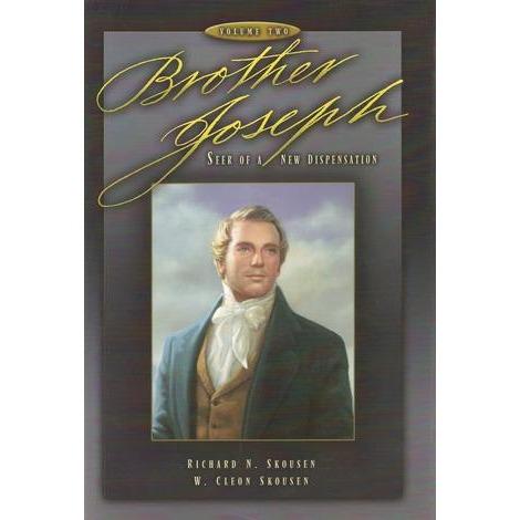 Brother Joseph - Seer of a New Dispensation - Vol. 2, Skousen, Richard N. & W. Cleon Skousen
