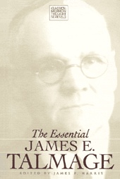 THE ESSENTIAL JAMES E. TALMAGE, Harris, James P.