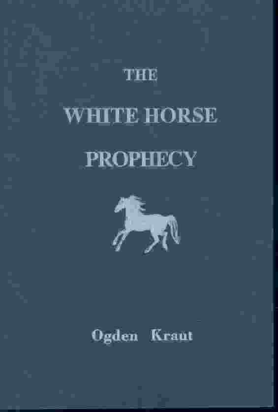 THE WHITE HORSE PROPHECY, Kraut, Ogden
