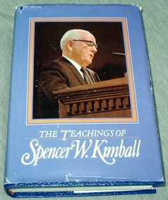 THE TEACHINGS OF SPENCER W. KIMBALL:  Twelfth President of the Church of Jesus Christ of LATTER-DAY Saints, Kimball, Spencer W. and Kimball, Edward L. (editor)