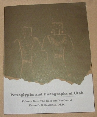 Petroglyphs and Pictographs of Utah - The East and Northeast, Castleton, Kenneth Bitner
