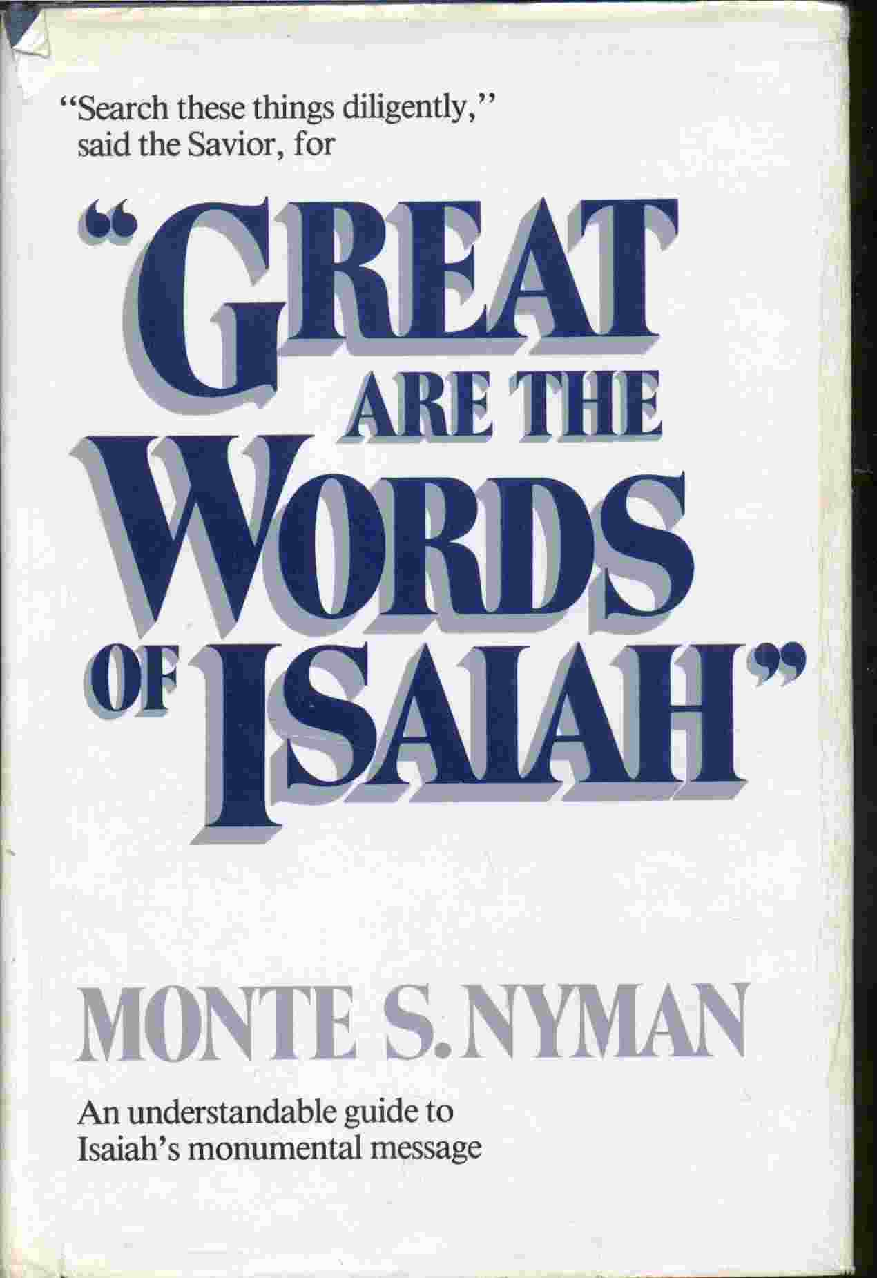 Image for GREAT ARE THE WORDS OF ISAIAH -  An Understandable Guide to Isaiah's Monumental Message