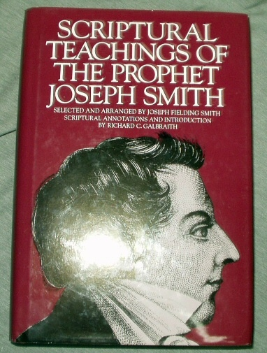 SCRIPTURAL TEACHINGS OF THE PROPHET JOSEPH SMITH, Galbraith, Richard C. with Smith, Joseph Fielding