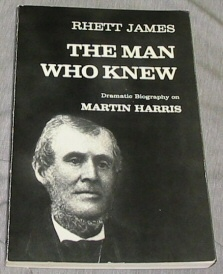 Image for THE MAN WHO KNEW A Play about Martin Harris 1824-1830