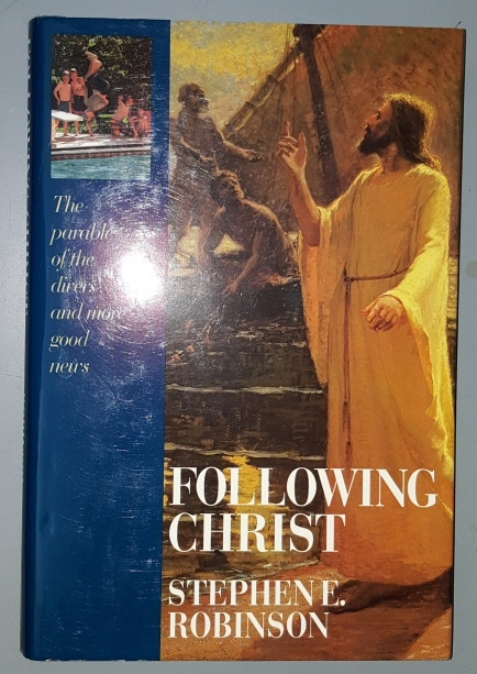 FOLLOWING CHRIST -  The Parable of the Divers and More Good News, Robinson, Stephen E.