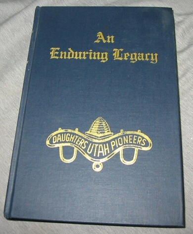 AN ENDURING LEGACY - VOL 4 - DUP History of Utah Pioneers MORMON, Daughters Of Utah Pioneers
