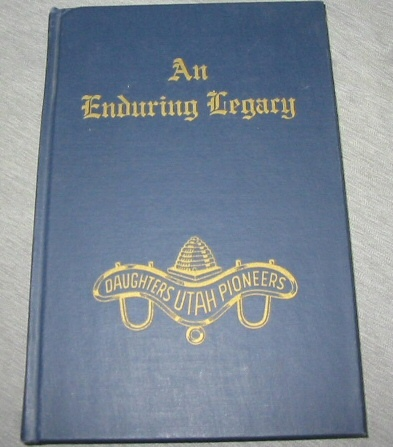 AN ENDURING LEGACY - VOL 1 - DUP History of Utah Pioneers MORMON, Daughters Of Utah Pioneers