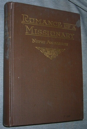 ROMANCE OF A MISSIONARY:   A story of English life and missionary experiences, Anderson, Nephi