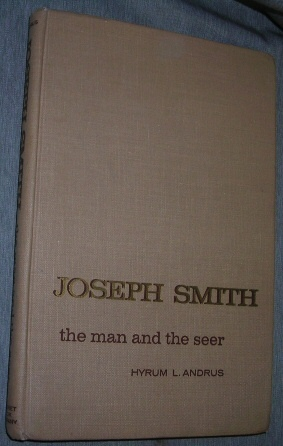 Joseph Smith - the Man and the Seer The Man and the Seer, Andrus, Hyrum L.