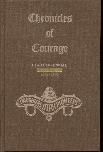 CHRONICLES OF COURAGE - VOL 7 -, Daughters Of Utah Pioneers