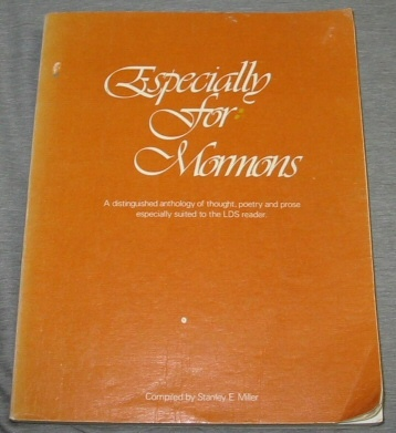 ESPECIALLY FOR MORMONS - VOL 1 - A Distinguished Anthology of Thought, Poetry and Prose Especially Suited to the LDS Reader, Miller, Stan and Miller, Sharon