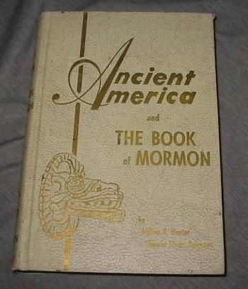 ANCIENT AMERICA AND THE BOOK OF MORMON, Hunter, Milton R. & Ferguson, Thomas Stuart