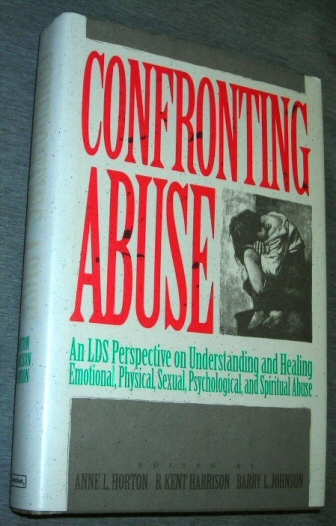 CONFRONTING ABUSE, Horton, Anne L. & B. Kent Harrison; Johnson, Barry L.
