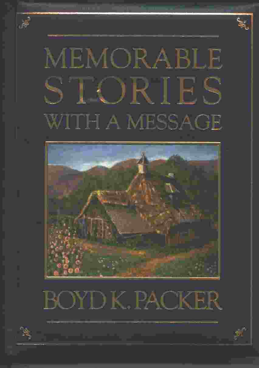 MEMORABLE STORIES WITH A MESSAGE, Packer, Boyd K.