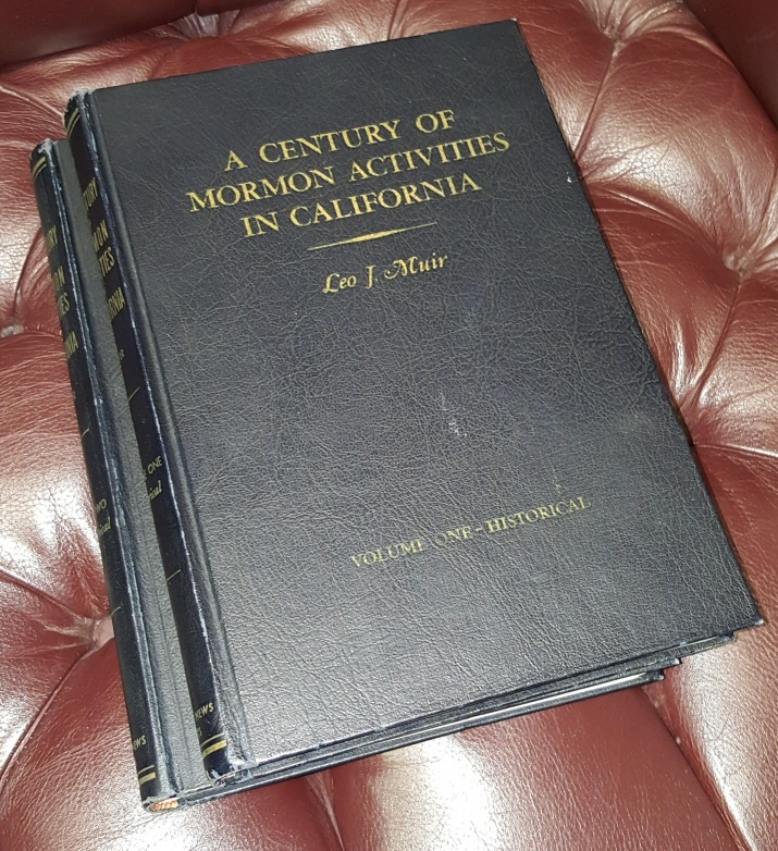 A CENTURY OF MORMON ACTIVITIES IN CALIFORNIA. TWO VOLUME SET., Muir, Leo J