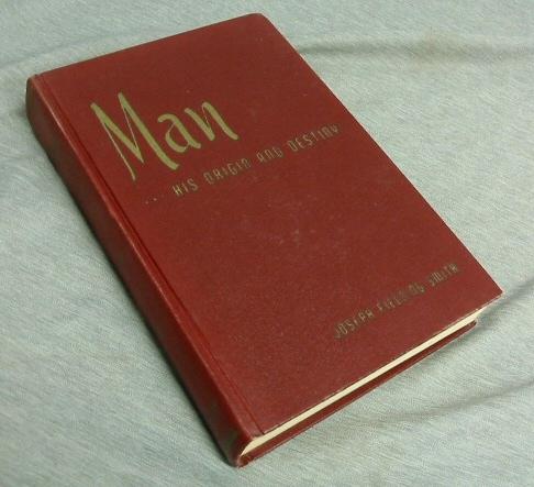 Man His Origin and Destiny, Smith, Joseph Fielding
