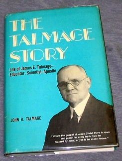 Image for THE TALMAGE STORY -  Life of James E. Talmage - Educator, Scientist, Apostle