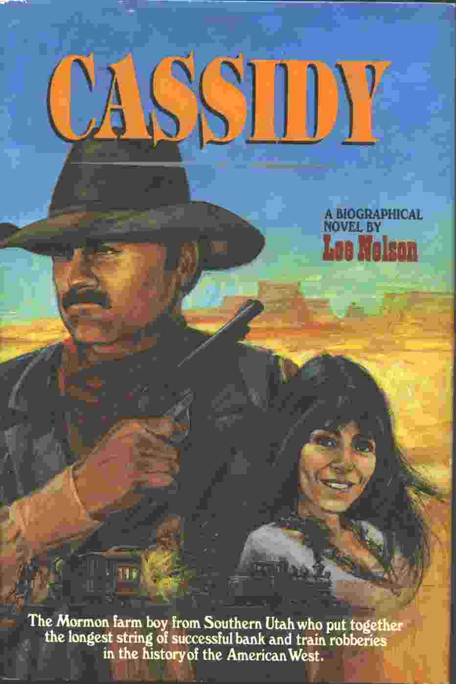 CASSIDY -  A Biographical Novel on Butch Cassidy, Nelson, Lee