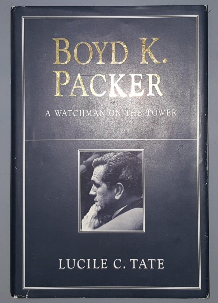 BOYD K. PACKER - A Watchman on the Tower, Tate, Lucile C.