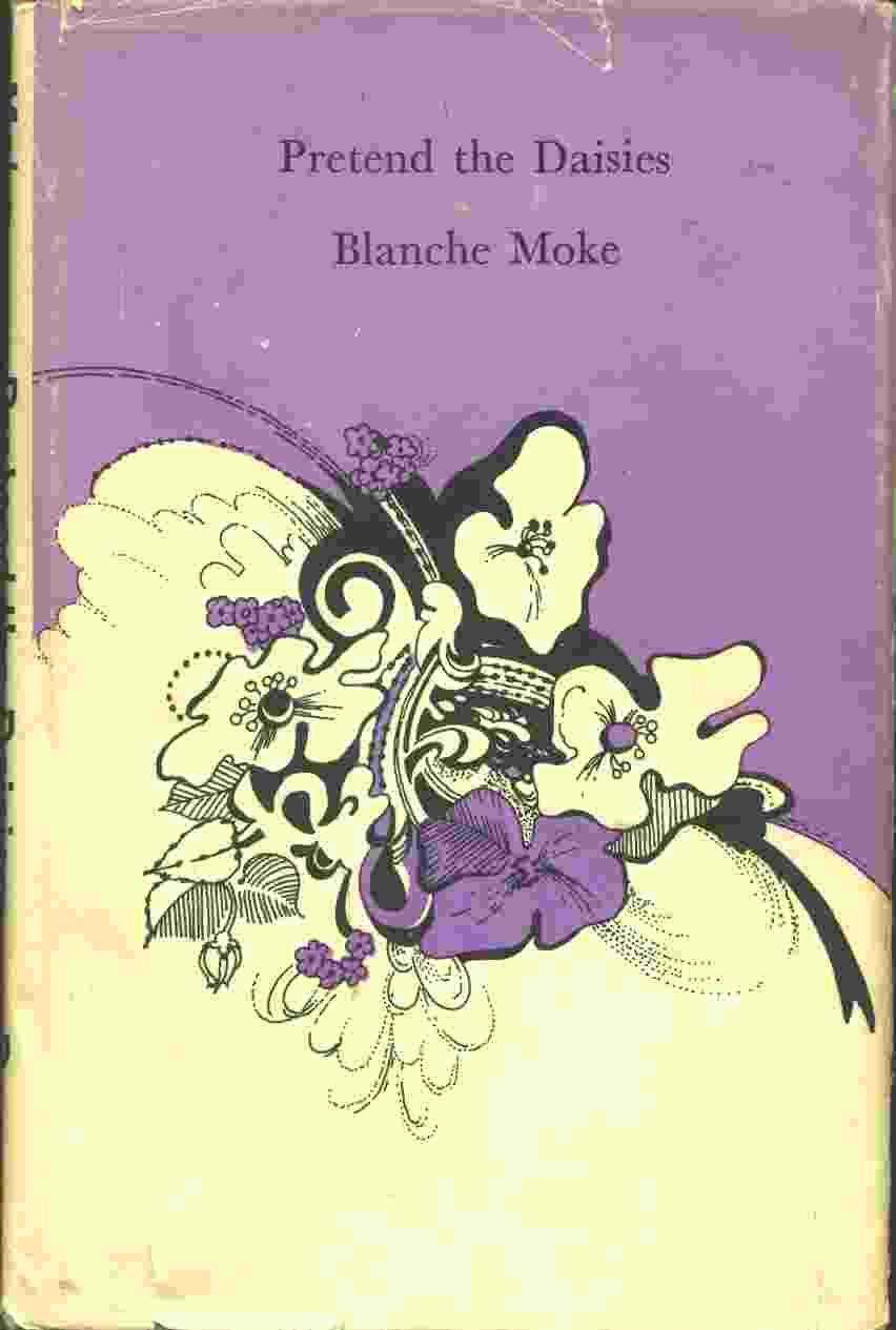 PRETEND THE DAISIES, Moke, Blanche Goshen