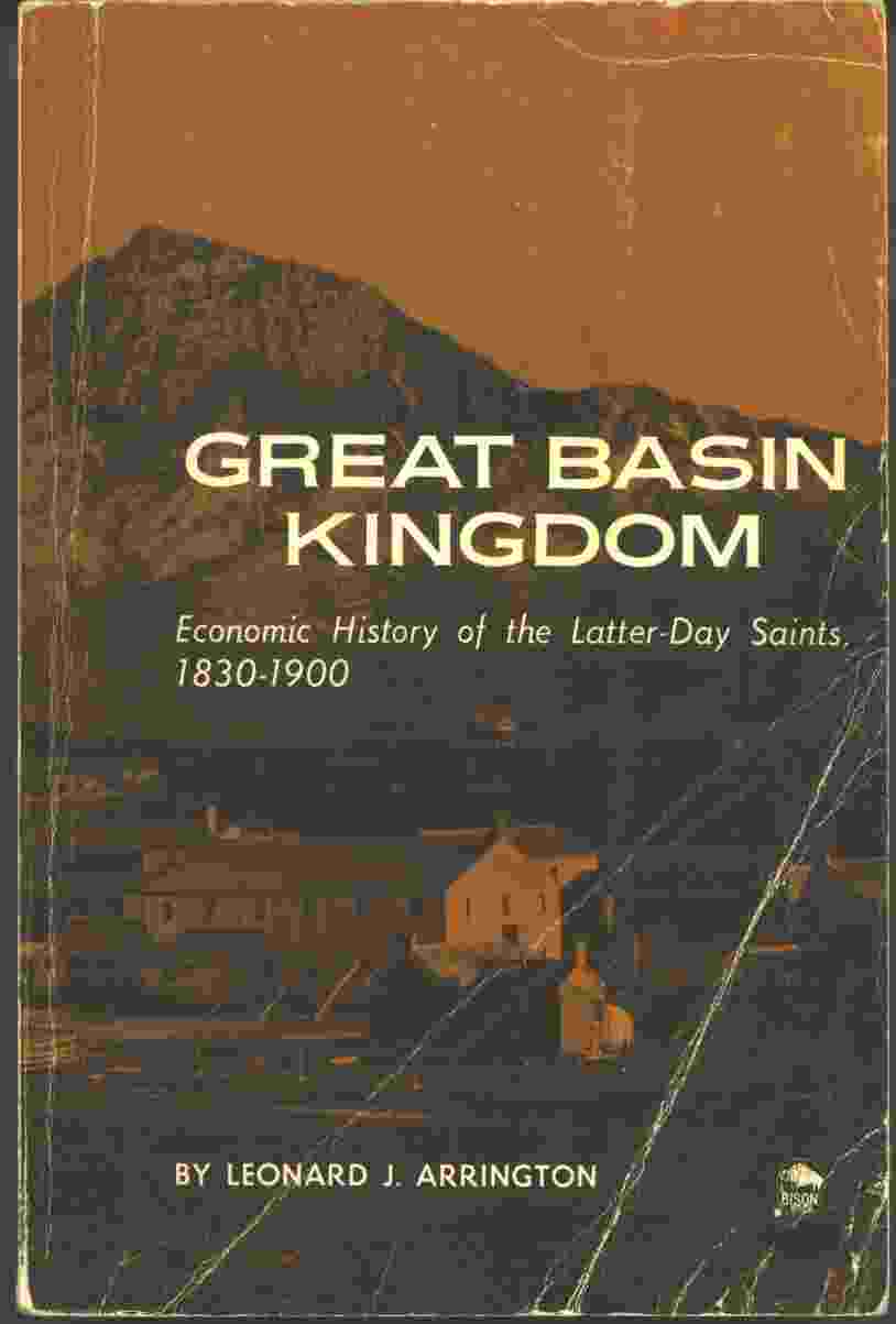 Image for Great Basin Kingdom - Economic History of the Latter-Day Saints, 1830-1900