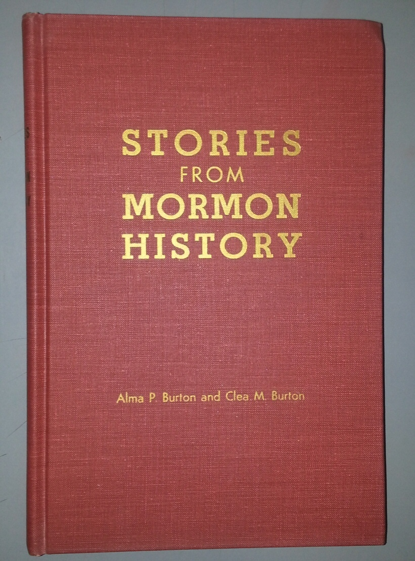 STORIES FROM MORMON HISTORY, Burton, Alma and Clea