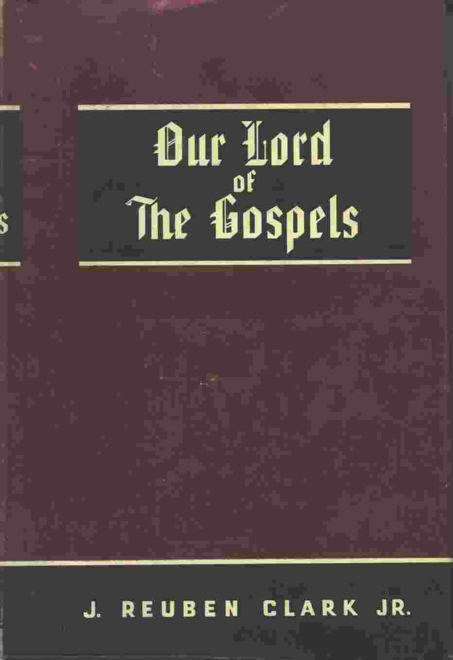 OUR LORD OF THE GOSPELS -  A Harmony of the Gospels