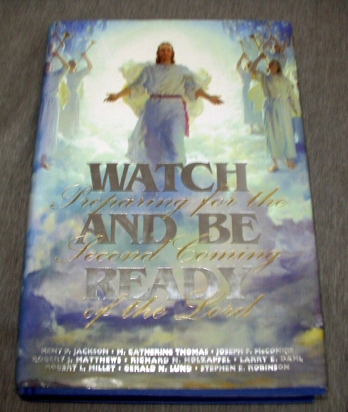 WATCH AND BE READY:  Preparing for the Second Coming of the Lord, Various