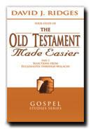 THE OLD TESTAMENT MADE EASIER, PART 3:  Ecclesiastes and Ezekiel through Malachi, Ridges, David J.
